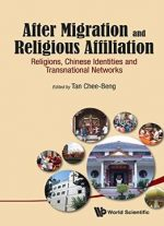 After Migration And Religious Affiliation : Religions, Chinese Identities And Transnational Networks