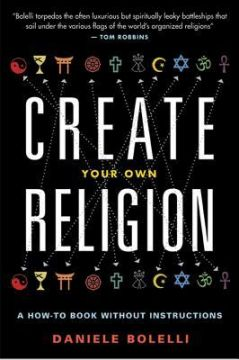 Download Create Your Own Religion: A How-To Book without Instructions