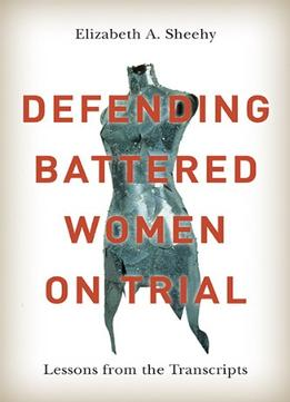 Download Defending Battered Women On Trial: Lessons From The Transcripts