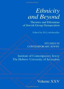 Download Ethnicity & Beyond: Theories & Dilemmas Of Jewish Group Demarcation