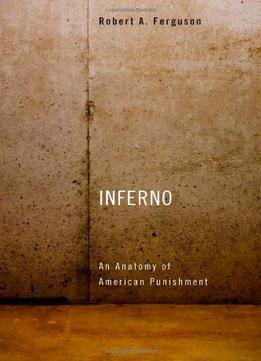 Inferno-An-Anatomy-Of-American-Punishment