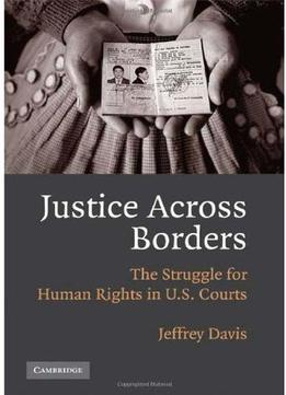Download Justice Across Borders: The Struggle For Human Rights In U.s. Courts