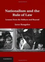 Nationalism And The Rule Of Law: Lessons From The Balkans And Beyond