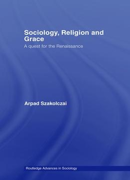 Download Sociology, Religion & Grace