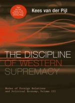 The Discipline Of Western Supremacy: Modes Of Foreign Relations And Political Economy, Volume Iii