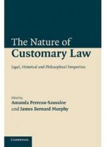 The Nature Of Customary Law: Legal, Historical And Philosophical Perspectives