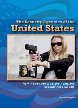 The-Security-Agencies-Of-The-United-States-By-Tom-Streissguth