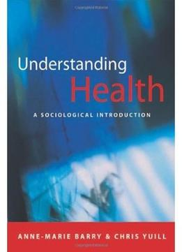 Download Understanding Health: A Sociological Introduction