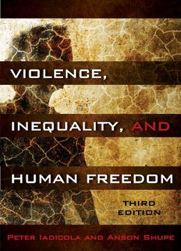 Download Violence, Inequality, & Human Freedom, 3rd Edition