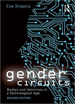 Gender-Circuits-Bodies-And-Identities-In-A-Technological-Age-2-Edition
