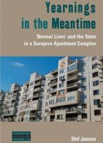 Yearnings In The Meantime: Normal Lives And The State In A Sarajevo Apartment Complex