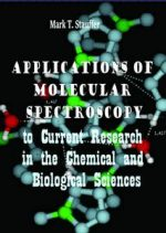 Applications of Molecular Spectroscopy to Current Research in the Chemical and Biological Sciences