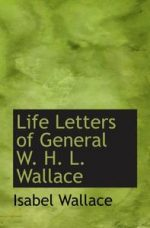 Life Letters of General W. H. L. Wallace