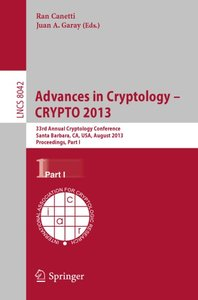 Download ebook Advances in Cryptology - CRYPTO 2013