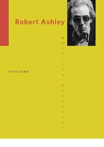 Download ebook Robert Ashley (American Composers)