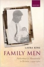 Family Men: Fatherhood and Masculinity in Britain, 1914-1960
