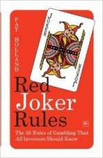 Red Joker Rules: The 35 Rules of Gambling That All Investors Should Know by Pat Holland