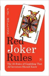 Download Red Joker Rules: The 35 Rules of Gambling That All Investors Should Know by Pat Holland
