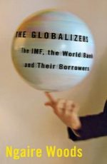The Globalizers: The IMF, the World Bank, and Their Borrowers
