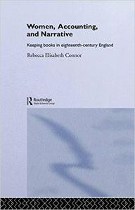 Download ebook Women, Accounting & Narrative: Keeping Books in Eighteenth-Century England