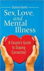 Sex, Love, and Mental Illness: A Couple's Guide to Staying