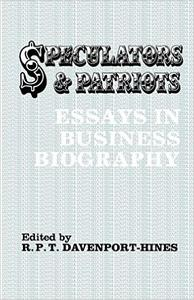Download ebook Speculators & Patriots: Essays in Business Biography