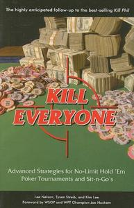 Download Kill Everyone: Advanced Strategies for No-Limit Hold 'Em Poker Tournaments & Sit-n-Go's