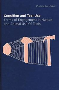 Download ebook Cognition & Tool Use: Forms of Engagement in Human & Animal Use of Tools