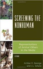 Screening the Nonhuman : Representations of Animal Others in the Media