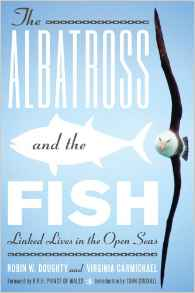 Download ebook The Albatross & the Fish: Linked Lives in the Open Seas