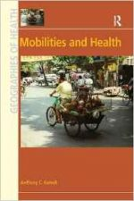 Mobilities and Health (Geographies of Health)