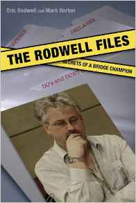 Download The Rodwell Files: The Secrets of a World Bridge Champion by Mark Horton