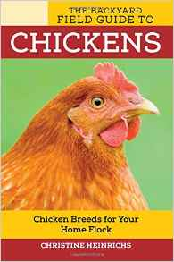 Download ebook The Backyard Field Guide to Chickens: Chicken Breeds for Your Home Flock