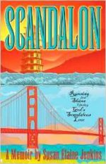 Scandalon: Running From Shame and Finding God's Scandalous Love