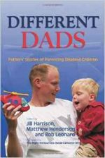 Different Dads: Father's Stories of Parenting Disabled Children