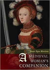Download ebook A Medieval Woman's Companion : Women's Lives in the European Middle Ages