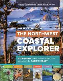 Download The Northwest Coastal Explorer: Your Guide to the Places, Plants, & Animals of the Pacific Coast
