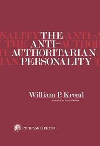 Download ebook The Anti-Authoritarian Personality: International Series of Monographs in Experimental Psychology