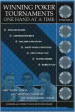 Winning Poker Tournaments One Hand at a Time, Volume I