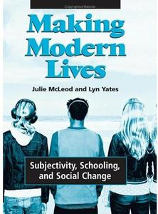 Download ebook Making Modern Lives: Subjectivity, Schooling, & Social Change