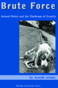 Download ebook Brute Force: Policing Animal Cruelty