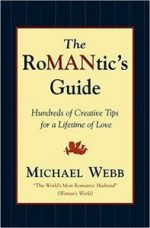 The RoMANtics Guide: Hundreds of Creative Tips for a Lifetime of Love
