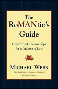 Download ebook The RoMANtics Guide: Hundreds of Creative Tips for a Lifetime of Love