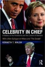 Celebrity in Chief : A History of the Presidents and the Culture of Stardom