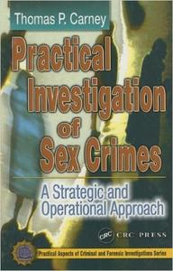Download ebook Practical Investigation of Sex Crimes: A Strategic & Operational Approach