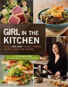Download ebook Girl in the Kitchen: How a Top Chef Cooks, Thinks, Shops, Eats & Drinks