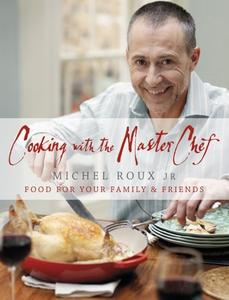 Download ebook Cooking with The Master Chef: Food For Your Family & Friends