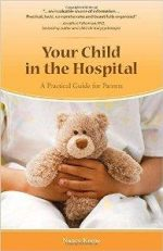 Your Child in the Hospital : A Practical Guide for Parents (Third edition)