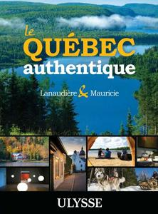 Download ebook Le Québec authentique - Lanaudière et Mauricie