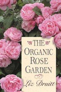 Download ebook The Organic Rose Garden
